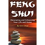 Feng Shui: Decorating and Enhancing Your Life and Home (English Edition)