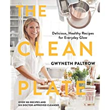 The Clean Plate: Delicious, Healthy Recipes for Everyday Glow