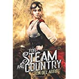 For Steam And Country (The Adventures of Baron Von Monocle)