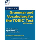 Cambridge Grammar and Vocabulary for the TOEIC Test with Answers and Audio CDs (2): Self-study Grammar and Vocabulary Referen