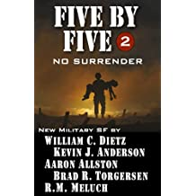 Five by Five 2 No Surrender (Five by Five Military SF)