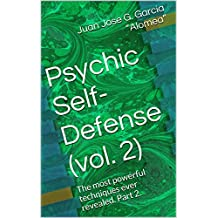 Psychic Self-Defense (vol. 2): The most powerful techniques ever revealed. Part 2.