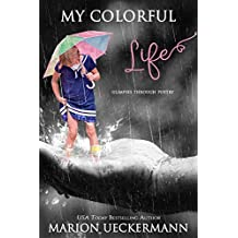 My Colorful Life: Glimpses Through Poetry