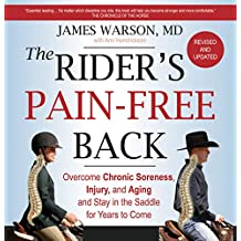 The Rider's Pain-Free Back: Overcome Chronic Soreness, Injury, and Aging and Stay in the Saddle for Years to Come