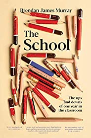 The School: The ups and downs of one year in the classroom