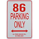 86 PARKING ONLY - Miniature Fun Parking Signs