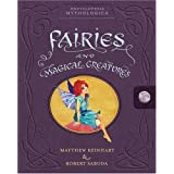 Encyclopedia Mythologica: Fairies and Magical Creatures