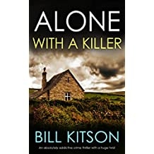 ALONE WITH A KILLER an absolutely addictive crime thriller with a huge twist (Detective Mike Nash Thriller Book 6)