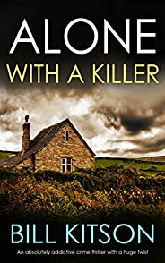 ALONE WITH A KILLER an absolutely addictive crime thriller with a huge twist (Detective Mike Nash Thriller Boo