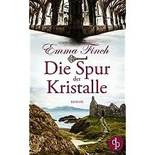 Die Spur der Kristalle (Spannung, Thriller, Liebe) (German Edition)