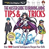 The Master Guide to Drawing Anime: Tips & Tricks: Over 100 Essential Techniques to Sharpen Your Skills: 3
