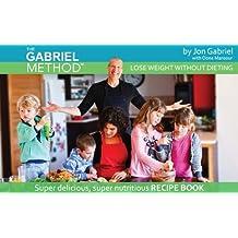 The Gabriel Method Recipe Book