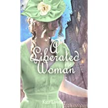 A Liberated Woman: Redwoods Trilogy Book Two: A Romantic Novel