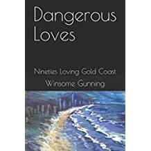Dangerous Loves: Nineties Loving Gold Coast