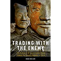 Trading with the Enemy: The Making of US Export Control Policy toward the People's Republic of China (English Edition)