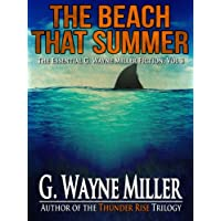 The Beach That Summer -- The Essential G. Wayne Miller Fiction, Vol. 3 (English Edition)