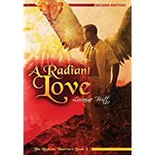 A Radiant Love, The Radiant Warriors Book 1