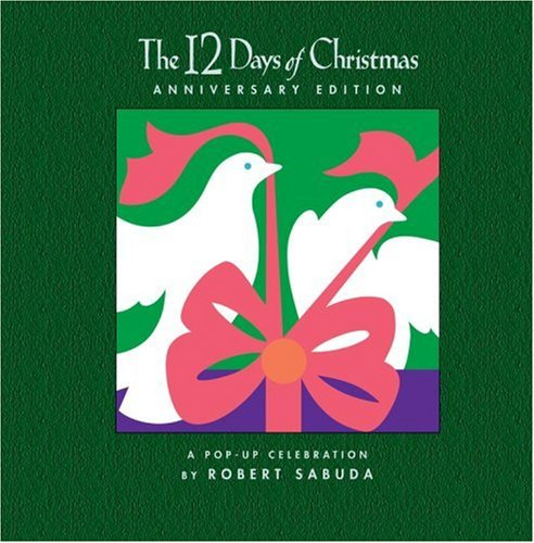 The 12 Days of Christmas Anniversary Edition: A Pop-up Celebrationの詳細を見る