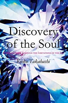 [Takahashi, Keiko]のDiscovery of the Soul: Power to Break Through the Limitations of the Era (English Edition)