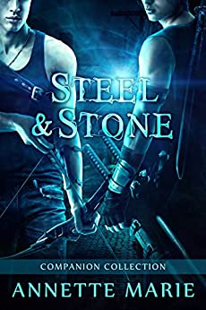 Steel & Stone Companion Collection (Steel & Stone Book 6) by [Marie, Annette]