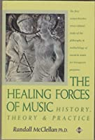 The Healing Forces of Music: History, Theory, and Practice