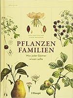 Pflanzenfamilien: Was jeder Gaertner wissen sollte