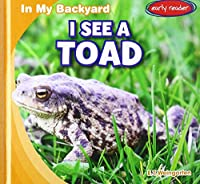 I See a Toad (In My Backyard)