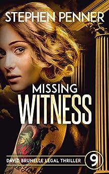 Missing Witness: David Brunelle Legal Thriller #9 (David Brunelle Legal Thrillers) by [Penner, Stephen]
