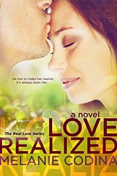 Love Realized (The Real Love Series Book 1) by [Codina, Melanie]