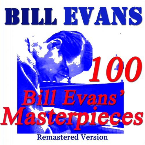 100 Bill Evans' Masterpieces (Remastered Version)