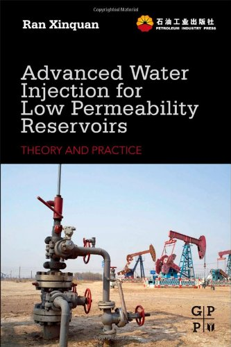 Advanced Water Injection for Low Permeability Reservoirs: Theory and Practice