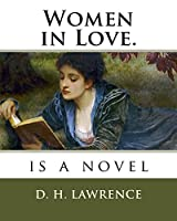 Women in Love.: Is a Novel