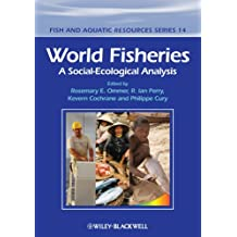World Fisheries: A Social-Ecological Analysis (Fish and Aquatic Resources)