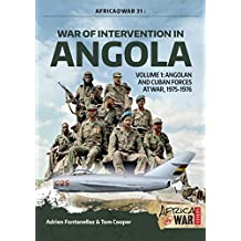War of Intervention in Angola. Volume 1: Angolan and Cuban Forces at War, 1975-1976 (Africa@War Book 31)