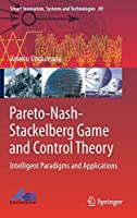 Pareto-Nash-Stackelberg Game and Control Theory: Intelligent Paradigms and Applications (Smart Innovation, Systems and Technologies)