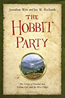 The Hobbit Party: The Vision of Freedom That Tolkien Got and the West Forgot