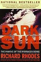 Dark Sun: The Making of the Hydrogen Bomb by Richard Rhodes(1996-08-06)