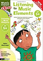 Listening to Music Elements Age 5+: Active Listening Materials to Support a Primary Music Scheme (Music Express Extra)
