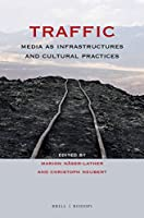 Traffic: Media As Infrastructures and Cultural Practices (At the Interface / Probing the Boundaries)