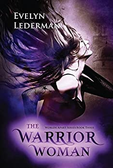 The Warrior Woman (Worlds Apart Series Book 3) by [Lederman, Evelyn]