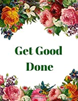 Get Good Done: Weekly Planner and Organizer
