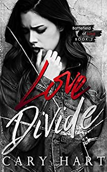Love Divide (Battlefield of Love Book 2) by [Hart, Cary]