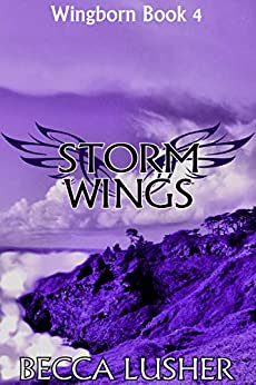 Storm Wings (Wingborn Book 4) by [Lusher, Becca]
