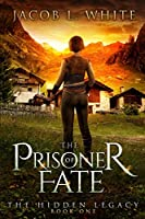 The Prisoner of fate: The Hidden Legacy