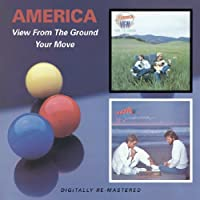 View From The Ground / Your Move by America (2007-10-16)
