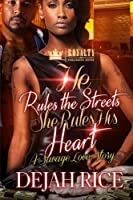 He Rules the Streets but She Rules His Heart: A Savage Love Story