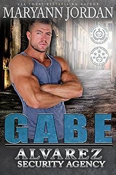 Gabe: The Alvarez Security Series by [Jordan, Maryann]