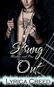 Strung Out: A Needles and Pins Rock Romance by [Creed, Lyrica]