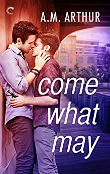 Come What May (All Saints Book 1) by [Arthur, A.M.]