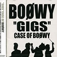 Gigs Case of Boowy by Boowy (2001-11-28)
